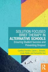 Solution Focused Brief Therapy in Alternative Schools - FRANKLIN (ISBN: 9781138735934)