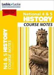 National 4/5 History Course Notes for New 2019 Exams - Maxine Hughes, Hume, Holly Robertson, Leckie and Leckie (ISBN: 9780008282134)