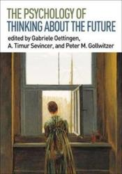 Psychology of Thinking about the Future (ISBN: 9781462534418)