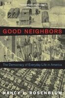 Good Neighbors - The Democracy of Everyday Life in America (ISBN: 9780691180762)