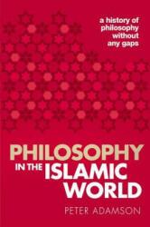 Philosophy in the Islamic World - Adamson, Peter (ISBN: 9780198818618)