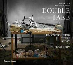 Double Take - Reconstructing the History of Photography (ISBN: 9780500021224)