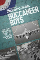 Buccaneer Boys - Air Cdre Graham Pitchfork (ISBN: 9781911621072)