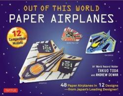 Out of This World Paper Airplanes Kit (ISBN: 9780804846370)