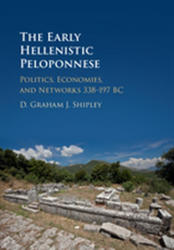 Early Hellenistic Peloponnese - Politics, Economies, and Networks 338-197 BC (ISBN: 9780521873697)