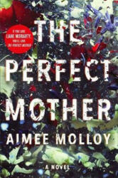 Perfect Mother - Aimee Molloy (ISBN: 9780751570335)