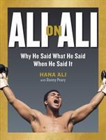 Ali On Ali - Why He Said What He Said When He Said It (ISBN: 9781523503469)