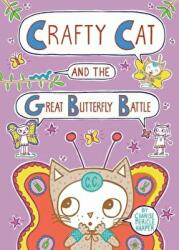 Crafty Cat and the Great Butterfly Battle (ISBN: 9781626724877)