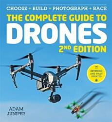 Complete Guide to Drones Extended 2nd Edition (ISBN: 9781781575383)