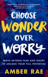 Choose Wonder Over Worry (ISBN: 9780349420790)