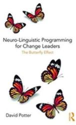 Neuro-Linguistic Programming for Change Leaders - The Butterfly Effect (ISBN: 9781138495999)