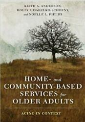 Home- and Community-Based Services for Older Adults - Aging in Context (ISBN: 9780231177689)