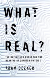 What is Real? - Adam Becker (ISBN: 9781473661356)