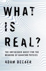 What is Real? - The Unfinished Quest for the Meaning of Physics (ISBN: 9781473678583)