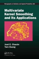 Multivariate Kernel Smoothing and Its Applications (ISBN: 9781498763011)