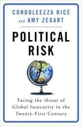 Political Risk - Condoleezza Rice, Amy Zegart (ISBN: 9781474609814)