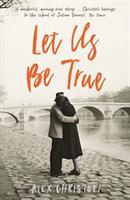 Let Us Be True (ISBN: 9781781257418)