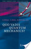 Quo Vadis Quantum Mechanics? (2005)