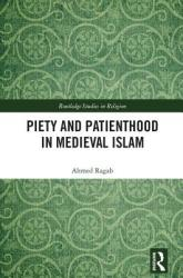 Piety and Patienthood in Medieval Islam (ISBN: 9780815361282)
