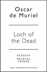Loch of the Dead - Frey & McGray Book 4 (ISBN: 9781405926249)