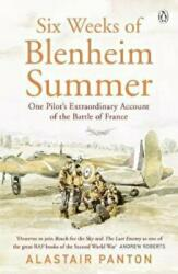 Six Weeks of Blenheim Summer - One Pilot's Extraordinary Account of the Battle of France (ISBN: 9781405936743)