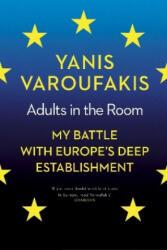 Adults In The Room - Yanis Varoufakis (ISBN: 9781784705763)