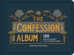 Confession Album - 100 Revelatory Life Questions (ISBN: 9781910463765)