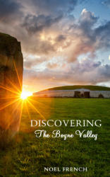 Discovering the Boyne Valley (ISBN: 9781781175217)