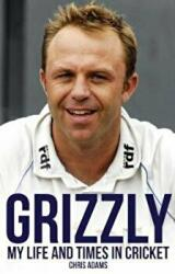 Grizzly - The Life and Times of Chris Adams (ISBN: 9781785314087)