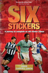 Six Stickers - A Journey to Complete an Old Sticker Album (ISBN: 9781785314094)