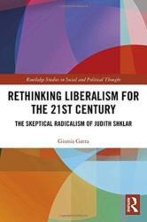 Rethinking Liberalism for the 21st Century - The Skeptical Radicalism of Judith Shklar (ISBN: 9780815383833)