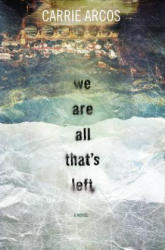 We Are All That's Left (ISBN: 9780399175541)