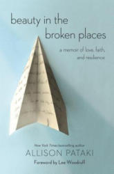 Beauty in the Broken Places - Allison Pataki (ISBN: 9780399591655)
