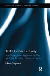 Digital Games as History - Adam Chapman (ISBN: 9781138597822)