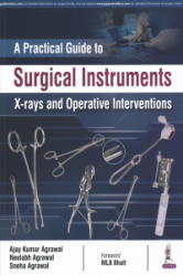 Practical Guide to Surgical Instruments, X-rays and Operative Interventions (ISBN: 9789352703678)