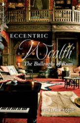 Eccentric Wealth: The Bulloughs of Rum (ISBN: 9781912476053)