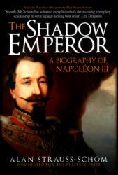 Shadow Emperor - A Biography of Napoleon III (ISBN: 9781445684192)