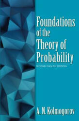 Foundations of the Theory of Probability: Second English - A. N. Kolmogorov (ISBN: 9780486821597)