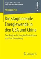 Die stagnierende Energiewende in den USA und China (ISBN: 9783658216429)
