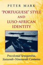 Portuguese Style and Luso-African Identity - Precolonial Senegambia, Sixteenth - Nineteenth Centuries (ISBN: 9780253215529)