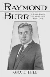 Raymond Burr - A Film, Radio and Television Biography (ISBN: 9780786408337)