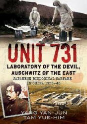 Unit 731 - Laboratory of the Devil, Auschwitz of the East (ISBN: 9781781556788)