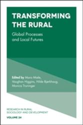 Transforming the Rural - Global Processes and Local Futures (ISBN: 9781787148246)