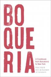 Boqueria - A Cookbook, from Barcelona to New York (ISBN: 9781632864949)