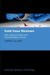 Cold Case Reviews - DNA, Detective Work and Unsolved Major Crimes (ISBN: 9780198747451)
