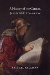 History of German Jewish Bible Translation (ISBN: 9780226477725)