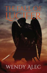 Fall of Lucifer - ALEC WENDY (ISBN: 9780310090977)