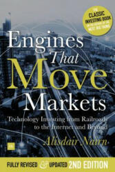 Engines That Move Markets - Technology Investing from Railroads to the Internet and Beyond (ISBN: 9780857195999)