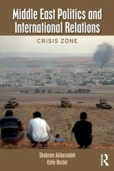 Middle East Politics and International Relations - Crisis Zone (ISBN: 9781138056275)