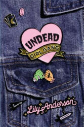 Undead Girl Gang (ISBN: 9780451478238)